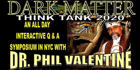 GENERAL ADMISSION FOR THE DARK MATTER SYMPOSIUM w DR. PHIL VALENTINE IN NY tickets