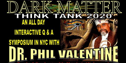 GENERAL ADMISSION FOR THE DARK MATTER SYMPOSIUM w DR. PHIL VALENTINE IN NY