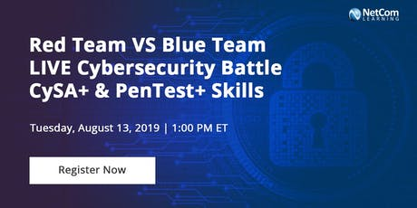 Webinar - Red Team VS Blue Team LIVE Cybersecurity Battle | CySA+ & PenTest+ Skills tickets