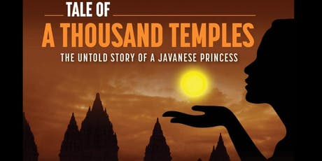 TALE OF A THOUSAND TEMPLES: The Untold Story of a Javanese Princess tickets