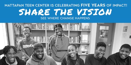 Share the Vision with Mattapan Teen Center tickets