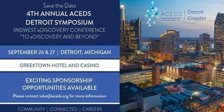 Fourth Annual ACEDS Detroit Symposium - To eDiscovery and Beyond tickets