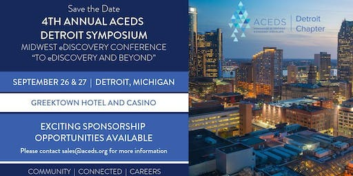 Fourth Annual ACEDS Detroit Symposium - To eDiscovery and Beyond