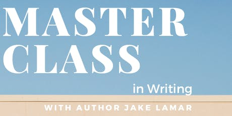 Master Class in Writing with author Jake Lamar billets