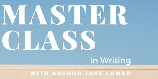 Master Class in Writing with author Jake Lamar