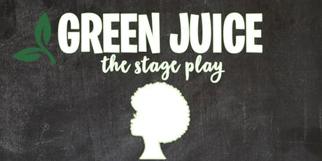 GREEN JUICE the stage play tickets
