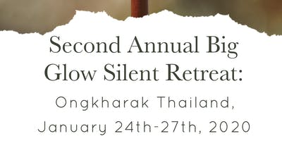 The Big Glow 2nd Annual Silent Retreat, Thailand!