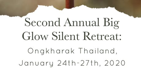 The Big Glow 2nd Annual Silent Retreat, Thailand! tickets