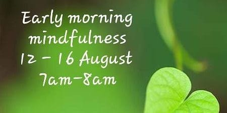 Mindfulness in the Morning 7.00 am
