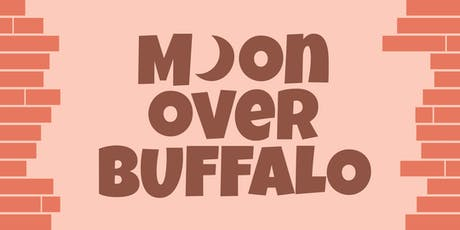 Moon Over Buffalo - Opening Nt with Refreshments - Friday Nov 15, 2019 tickets