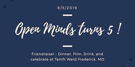 Open Minds 5th Anniversary Friendraiser !!!