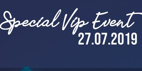 Special VIP Event 27.07.2019 Tickets