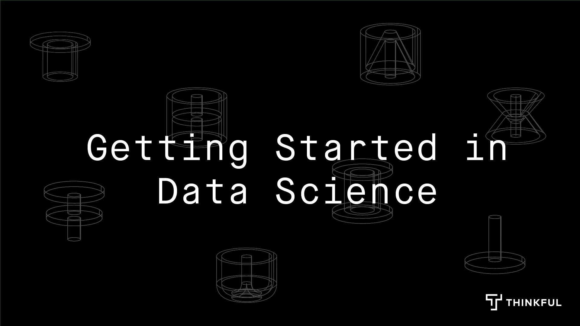 Thinkful Webinar | Tools of the Trade: Data Science