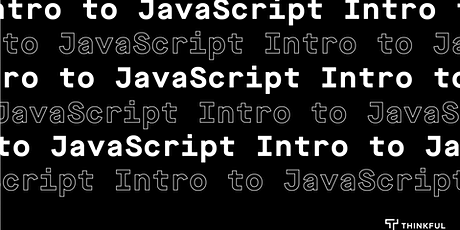 Thinkful Webinar | Intro to JavaScript: Build a Virtual Pet tickets