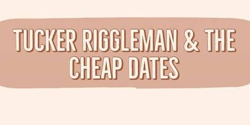 TUCKER RIGGLEMAN & THE CHEAP DATES, SELF MADE MONSTERS, IZAR ESTELLE & MORE
