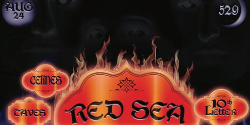 RED SEA w/ 10th Letter Ensemble, Celines & Taves