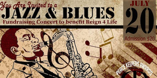 Jazz and Blues Fundraiser for Reign 4 Life