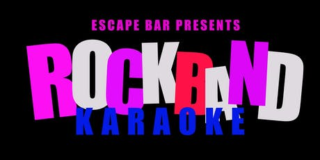 Escape Bar Presents - Rock Band Karaoke tickets