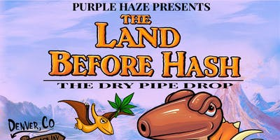 Purple Haze Presents: The Land Before Hash- Elbo Dry **** Drop