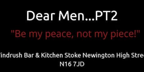 Dear Men Pt2 tickets