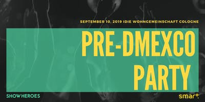 PRE-DMEXCO Party 2019 by ShowHeroes & Smart