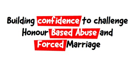 Building Confident to Challenge Honour Based Abuse and Forced Marriage tickets