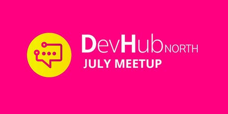 DevHub North - July Meetup tickets