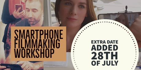 DUBSMARTFF SMARTPHONE FILMMAKING WORKSHOP EXTRA DATE ADDED tickets