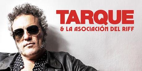 Gira TARQUE & LA ASOCIACIÓN DEL RIFF. Barcelona. entradas