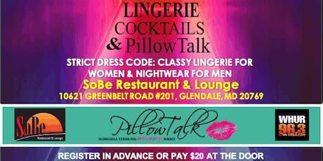 Lingerie, Cocktails, & PillowTalk tickets