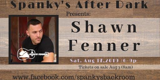 Spankys After Dark presents: Shawn Fenner