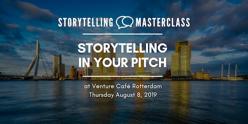 Storytelling Master Class -  Storytelling in Your Pitch