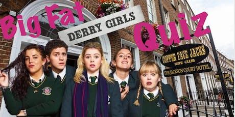 The Big Fat DERRY GIRLS Quiz tickets
