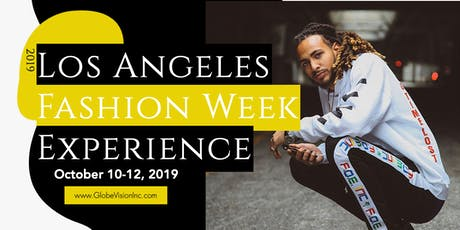 GlobeVision: Los Angeles Fashion Week Experience 2019 tickets