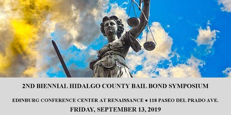 2nd Biennial Hidalgo County Bail Bond Symposium tickets
