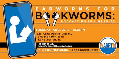 Earworms for Bookworms: Podcasting in Libraries