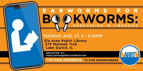 Earworms for Bookworms: Podcasting in Libraries tickets