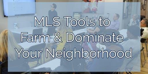 MLS Tools to Farm & Dominate Your Neighborhood