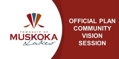 Township of Muskoka Lakes Official Plan Community Vision Session