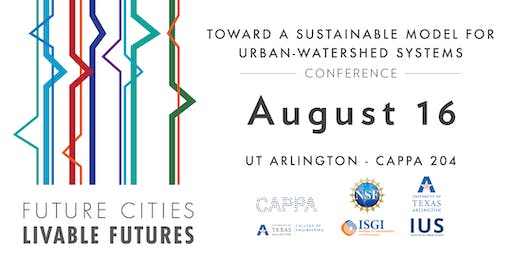 Future Cities; Livable Futures: Conference on Urban-Watershed Systems