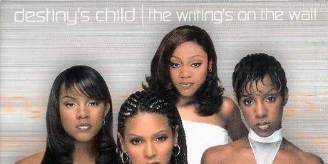 Destiny's Child - The Writing's On The Wall: 20 Year Anniversary Party tickets