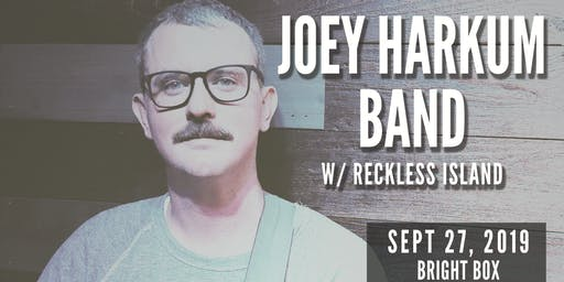 Joey Harkum Band w/ Reckless Island