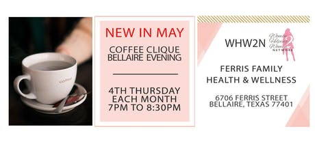 WHW2N - Coffee Clique ® - Bellaire Evening tickets