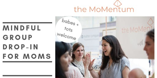 The MoMentum: Mindful Drop-in Support Group for Moms with Babies
