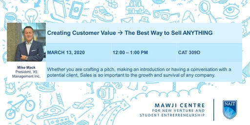 Creating Customer Value--> THE BEST WAY TO SELL ANYTHING