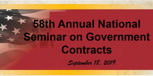 58th Annual National Seminar on Government Contracts