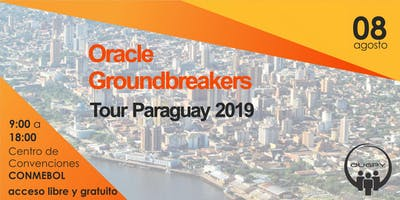 Oracle Groundbreakers Tour Paraguay