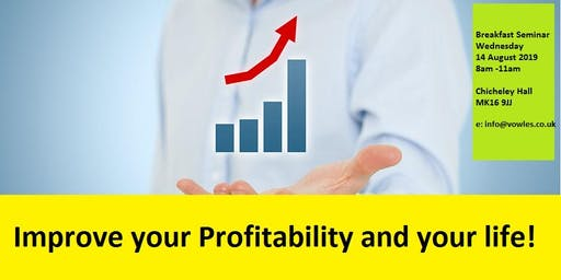 Improve your profitability and your life!