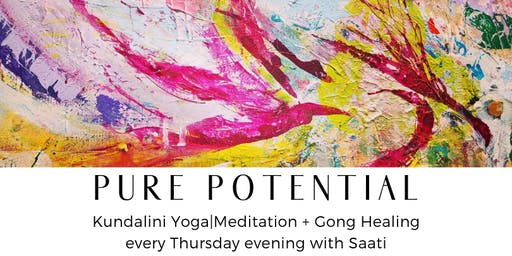 Pure Potential | Kundalini Yoga + Meditation + Gong Healing every Thursday with Saati