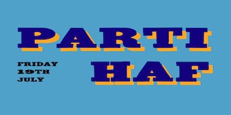 Parti Haf tickets